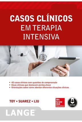 Casos Clínicos Em Terapia Intensiva - Toy,Eugene C. | Nisrs.org