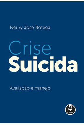 Crise Suicida - Botega,Neury José   Tagrny.org