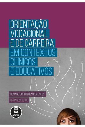 Orientação Vocacional e de Carreira - Levenfus,Rosane S. | Tagrny.org