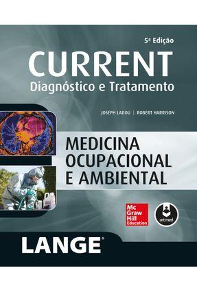 Medicina Ocupacional e Ambiental - Col. Current Diagnóstico e Tratamento - 5ª Ed. 2016 - Ladou,Joseph pdf epub