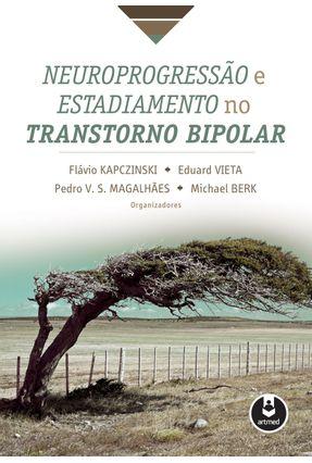 Neuroprogessão e Estadiamento No Transtorno Bipolar - Kapczinski,Flavio   Hoshan.org