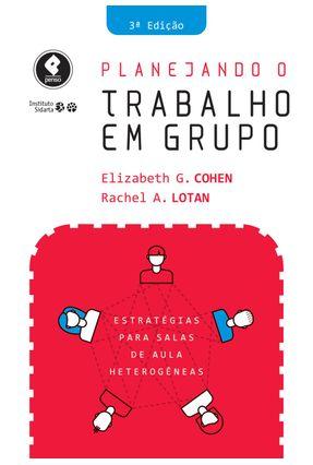 Edição antiga - Planejando o Trabalho Em Grupo - Estratégias Para - Cohen,Elizabeth G. Lotan,Rachel A. pdf epub