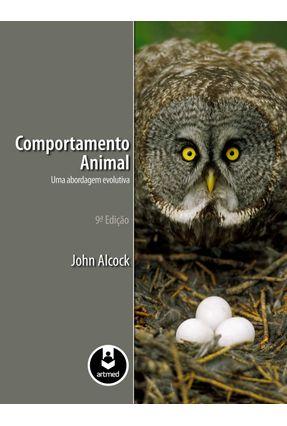Comportamento Animal - Uma Abordagem Evolutiva - Alcock,John | Hoshan.org