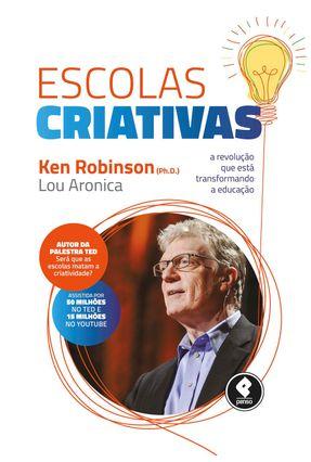 Escolas Criativas - Aronica,Lou Robinson,Ken   Hoshan.org