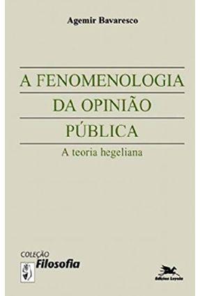 Fenomenologia da Opinião Pública - Bavaresco,Agemir   Nisrs.org