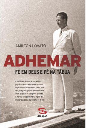 Adhemar - Fé Em Deus e Pé na Tábua - Lovato,Amilton pdf epub