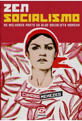 Zen Socialismo - Os Melhores Posts do Blog Socialista Morena - Menezes,Cynara | Tagrny.org