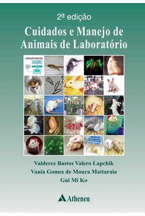 Cuidados e Manejo de Animais de Laboratório - 2ª Ed. 2017 - Lapchik,Valderez Bastos Valero   Nisrs.org