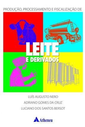 Producao Processamento e Fisc De Leite e Derivados - Luis Augusto Nero pdf epub