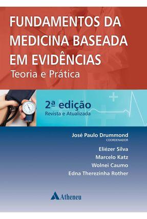 Fundamentos da Medicina Baseada Em Evidências - Teoria e Prática - 2ª Ed. 2014 - Drummond,José Paulo   Hoshan.org