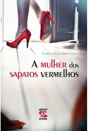 a  Mulher Dos Sapatos Vermelhos - Lopes,Carlos Herculano   Nisrs.org