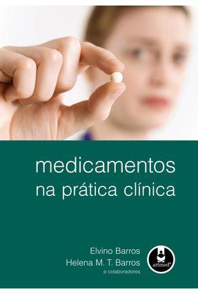 Medicamentos na Prática Clínica - Barros,Helena M. T. Barros,Elvino pdf epub