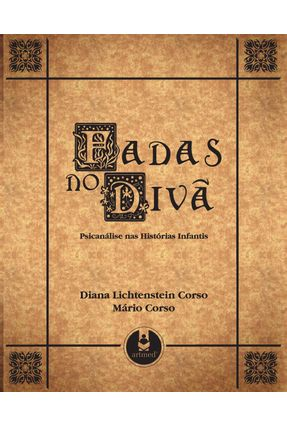 Fadas no Divã - Psicanálise nas Histórias Infantis - Corso,Mário Corso,Diana Lichtenstein   Tagrny.org