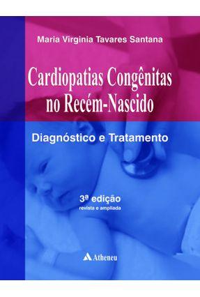 Cardiopatias Congênitas No Recém-Nascido - Diagnóstico e Tratamento - 3ª Ed. 2014 - Santana,Maria V. Tavares pdf epub