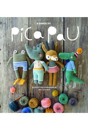 A Banda Pica Pau - 20 Divertidos Amigurumis - Schenkel,Yan pdf epub