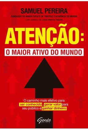 Atenção - o Maior Ativo do Mundo - Pereira,Samuel | Hoshan.org