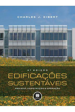 Edificações Sustentáveis - Projeto, Construção E Operação - Kibert,Charles J. Bezerra,Marcelo Roberto Ventura Dias De Mattos | Hoshan.org