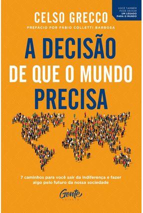 A DECISÃO QUE O MUNDO PRECISA - Grecco,Celso | Nisrs.org