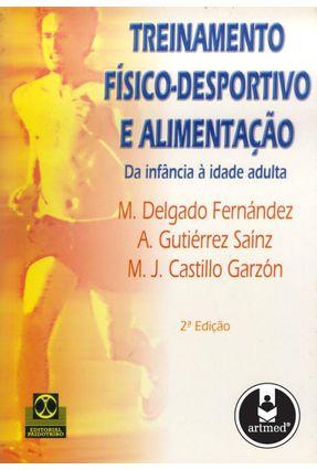 Treinamento Físico-Desportivo e Alimentação - Fernández,M. Delgado Saínz,A. Gutiérrez Garzón,M. J. Castillo pdf epub