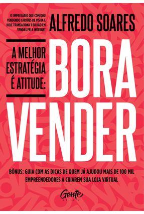 Bora Vender - A Melhor Estrategia e Atitude - Soares,Alfredo | Hoshan.org