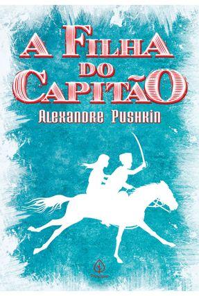 A Filha Do Capitão - Púchkin,Aleksander | Hoshan.org