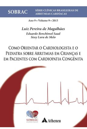 Como Orientar o Cardiologista e o Pediatra Sobre Arritmias Em Crianças e Em Pacientes ... - Pereira de Magalhães,Luiz pdf epub