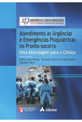 Atendimento Às Urgências e Emergências Psiquiátricas No Pronto-Socorro - Série Emergências Clínicas Brasileiras - Vários Autores | Hoshan.org