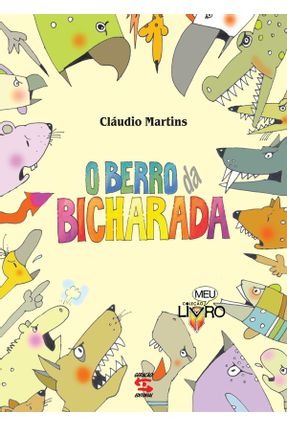 O Berro da Bicharada - Col. Meu Livro - Martins,Cláudio | Hoshan.org