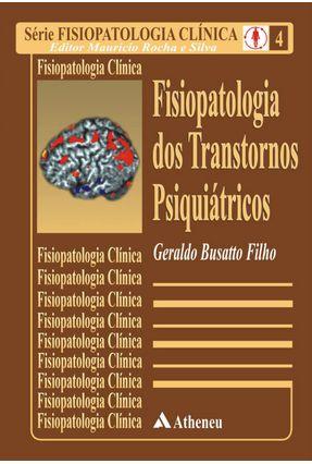 Fisiopatologia Dos Transtornos Psiquiátricos - Busatto Filho,Geraldo | Hoshan.org