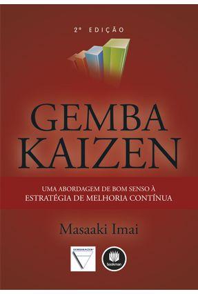 Gemba Kaizen - Uma Abordagem de Bom Senso À Estratégia de Melhoria Contínua - Imai,Masaaki   Hoshan.org