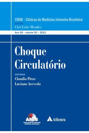Cmib - Choque Circulatório - Vol. 20 - 2013 - Série Clínicas de Medicina Intensiva Brasileira - Piras,Cláudio Azevedo,Luciano | Tagrny.org