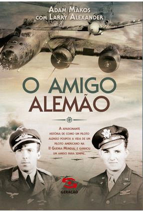 O Amigo Alemão - Makos,Adam Alexander,Larry | Hoshan.org
