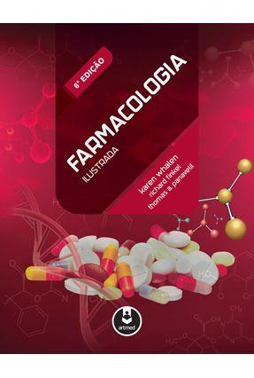 Farmacologia Ilustrada - 6ª Ed. 2016 - Karen Whalen   Hoshan.org