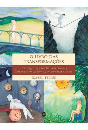 O Livro das Transformações - Telles,Izabel | Nisrs.org