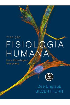 Fisiologia Humana - Uma Abordagem Integrada - 7º Ed. 2017 - Silverthorn,Dee Unglaub, Ph.D. pdf epub