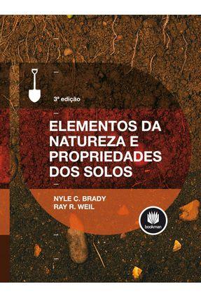 Elementos da Natureza e Propriedades Dos Solos - 3ª Ed. 2012 - Weil,Ray R. Brady,Nyle C. | Hoshan.org