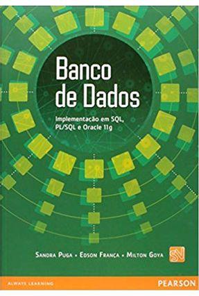 Banco De Dados - Implementação Em SQL, PL SQL E Oracle 11g - Puga,Sandra França,Edson Goya,Milton   Tagrny.org