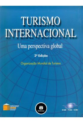 Turismo Internacional - Uma Perspectiva Global - Turismo,Organização Mundial De | Tagrny.org