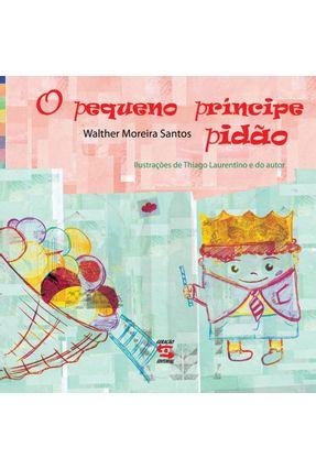 O Pequeno Príncipe Pidão - Santos,Walther Moreira | Nisrs.org