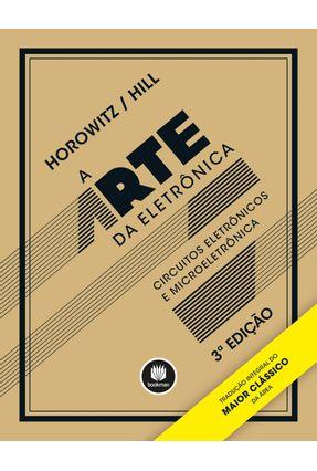A Arte da Eletrônica - Circuitos Eletrônicos e Microeletrônica - 3ª Ed. - Horowitz,Hill pdf epub