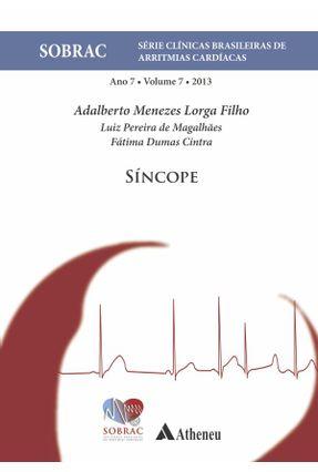 Síncope - Vol. 7 2013 - Série Clínicas Brasileiras de Arritmias Cardíacas - Filho,Adalbertomenezes Lorga pdf epub