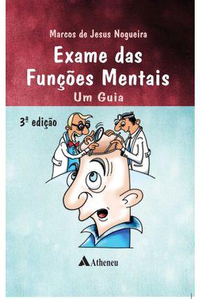 Exame Das Funções Mentais - Um Guia - 3ª Ed. 2016 - Nogueira,Marcos de Jesus   Hoshan.org
