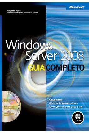 Windows Server 2008 - Guia Completo - Stanek,William R.   Hoshan.org