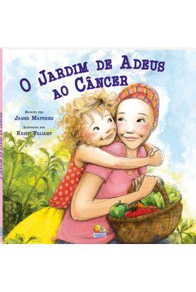 O Jardim de Adeus ao Câncer - Matthies,Janna   Nisrs.org