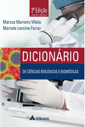 Dicionário de Ciências Biológicas e Biomédicas - 2ª Ed. 2015 - Villela,Marcos Marreiro Ferraz,Marcela Lencine | Hoshan.org