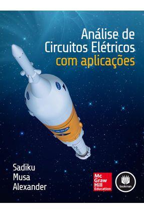 Análise de Circuitos Elétricos Com Aplicações - Alexander,Charles Sadiku,Matthew Musa,Sarhan | Hoshan.org