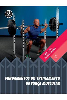 Fundamentos do Treinamento de Força Muscular - 4ª Ed. 2017 - Fleck,Steven J. Kraemer,William J. | Hoshan.org