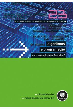 Algoritmos e Programação Com Exemplos Em Pascal e C - Vol. 23 - Livi,Maria Aparecida Castro Edelweiss,Nina | Hoshan.org