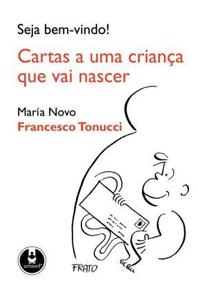 Seja Bem-vindo ! - Cartas a uma Criança que Vai Nascer - NOVO ,MARIA Tonucci,Francesco pdf epub