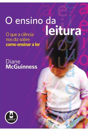 O Ensino da Leitura - O que a Ciência nos Diz Sobre Como Ensinar a Ler - Mcguinness,Diane | Hoshan.org